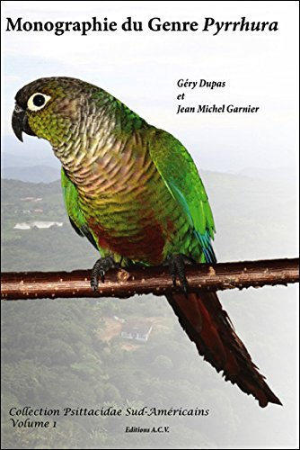 Monographie du Genre Pyrrhura T1