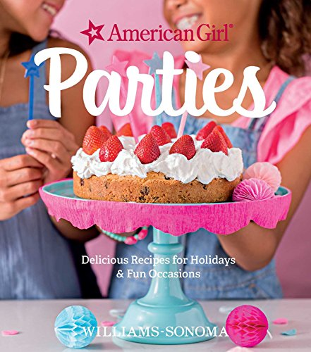 American Girl Parties: Delicious recipes for holidays & fun occasions (Fun Kid Foods Halloween-party)