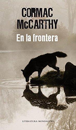 En la frontera (Trilogía de la frontera 2) (Literatura Random House)
