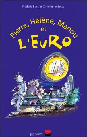 Pierre, Hélène, Manou et l'Euro