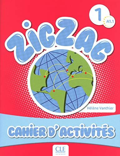 Zigzag 1 - Niveau A1.1 - Cahier d'activités par Hélène Vanthier