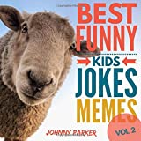 Best Funny Kids Jokes Memes Volume 2: Clean Family Friendly Kids Jokes Memes for Children Ages 5-10