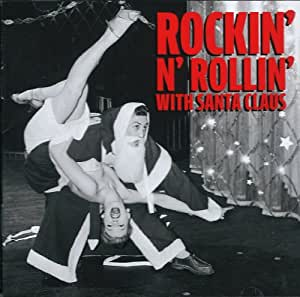 Rockin and Rollin With Santa Claus