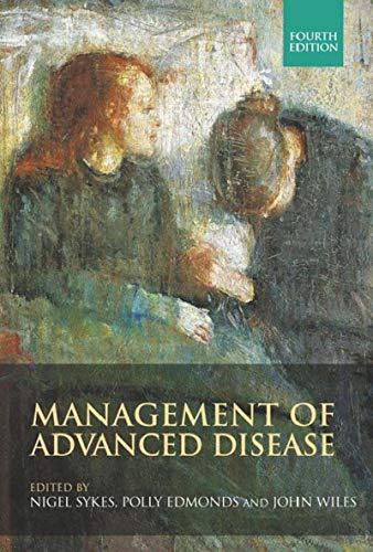 Management of Advanced Disease, Fourth edition (Hodder Arnold Publication) (English Edition)