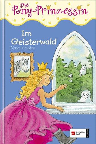 Preisvergleich Produktbild Die Pony-Prinzessin,  Band 03: Im Geisterwald