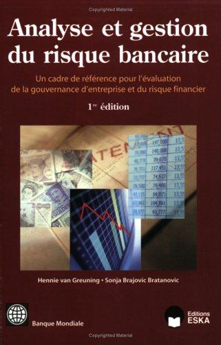 Analyse et Gestion du Risque Bancaire : Un cadre de référence pour l'évaluation de la gouvernance d'entreprise et du risque financier par Hennie Van Greuning, Sonja Brajovic-Bratanovic