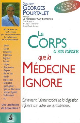 Le corps a ses raisons que la médecine ignore. Edition 2001