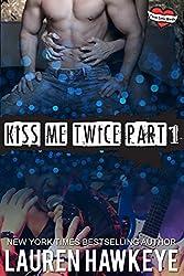 Kiss Me Twice Part 1 (Three Little Words)