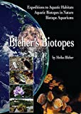 BLEHER'S BIOTOPES: Expedition to Aquatic Habitats – Aquatic Biotopes in Nature – Biotope Aquariums