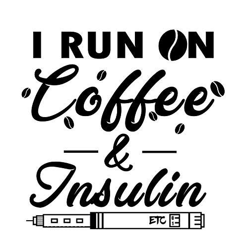 """Vinyl-Aufkleber\""""I Run on Coffee & Insulin\"""""""