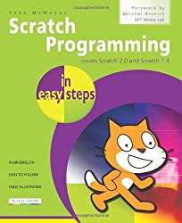 Scratch Programming in easy steps: Covers versions 1.4 and 2.0 by Sean McManus (2013-10-29)