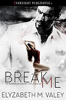 Break Me by [VaLey, Elyzabeth M.]