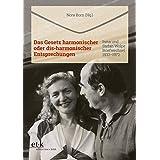 Das Gesetz harmonischer oder dis-harmonischer Entsprechungen: Irma und Stefan Wolpe - Briefwechsel 1933-1972