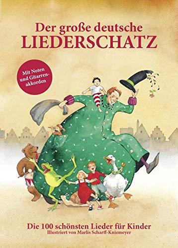 Der große deutsche Liederschatz: Die 100 schönsten Lieder für Kinder