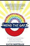 Mend The Gap: A transformative journey from deep despair to spiritual awakening (English Edition)