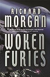 Woken Furies (GOLLANCZ S.F.) by Richard Morgan (2005-03-17)