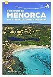 Menorca: Ein Streifzug durch die Insel