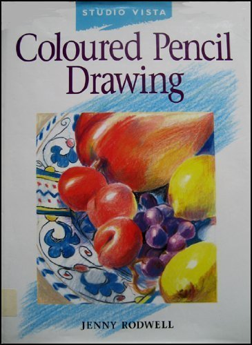 Coloured Pencil Drawing (Studio Vista Beginner's Guides) by Jenny Rodwell (1995-03-01)