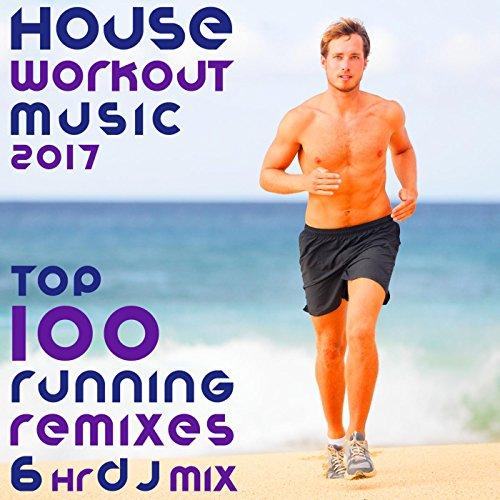 House Workout Music 2017 Top 100 Running Remixes (2hr Edm Rave Fitness DJ Mix)