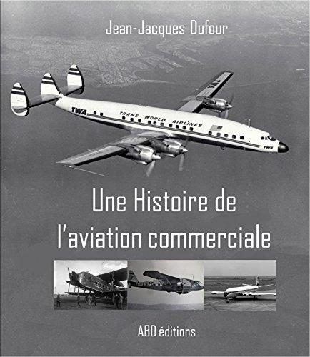 Télécharger en ligne Une Histoire de l'aviation commerciale pdf, epub ebook