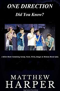 ONE DIRECTION: DID YOU KNOW?: A Killer Book Containing Gossip, Facts, Trivia, Images & Memory Recall Quiz: Suitable for Adults & Children (Matthew Harper) (English Edition) von [Harper, Matthew]