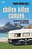 Chillen, killen, campen: Kurzkrimis aus Wohnmobil, Zelt und Caravan (KBV Krimi)