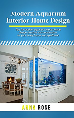 Modern Aquarium Interior Home Design Ebook Anna Rose