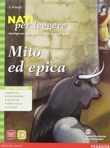 Nati per leggere. Mito ed epica. Per la Scuola media. Con espansione online: 1