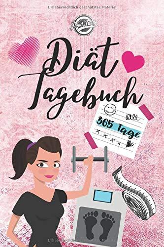 Diät Tagebuch: Das Diät & Fitness Tagebuch zum Ausfüllen  - 365 Tage Abnehmen, Kalorienzählen, Fett verbrennen - 52 Wochen Gewichtskontrolle, Körperwerte notieren, BMI und Körperfettanteil berechnen