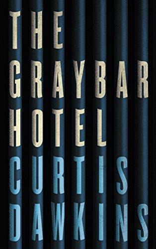 The Graybar Hotel di [Dawkins, Curtis]
