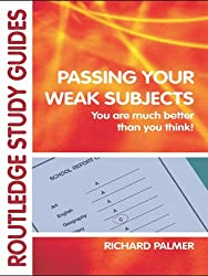Passing Your Weak Subjects: You are much better than you think! (Routledge Study Guides)