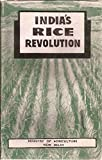 India's Rice Revolution An account of the introduction and achievements of the Japanese Method of Paddy Cultivation in ....