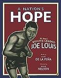 A Nation's Hope: the Story of Boxing Legend Joe Louis by Matt De La Peña (2013-12-26)