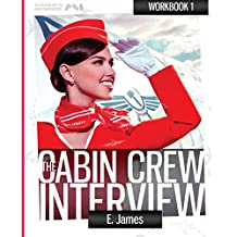 The Cabin Crew Interview - Step by Step Workbook