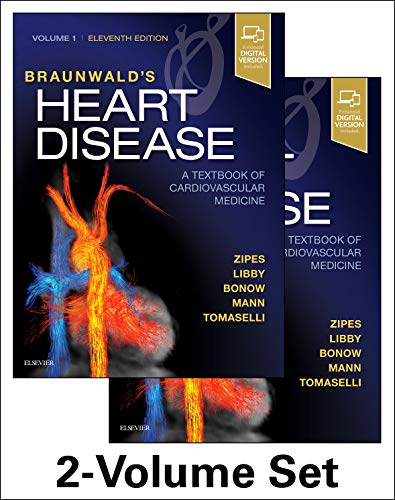 Braunwald's Heart Disease: A Textbook of Cardiovascular Medicine, 2-Volume Set