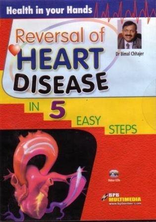 Reversal of Heart Disease in 5 Easy Steps by Dr. Bimal Chhajer