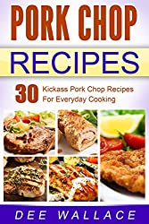 Pork Chop Power: 30 kickass pork chop recipes for everyday cooking (Power Series Book 1) (English Edition)