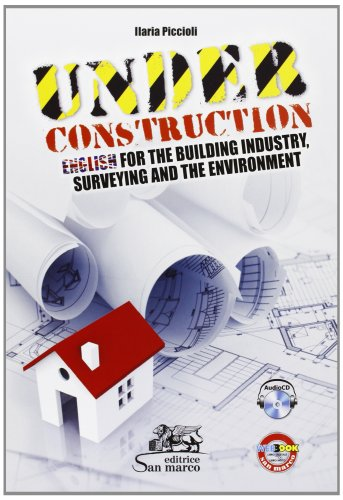 Under construction. English for the building industry, surveying and the environment. Con CD Audio. Con espansione online