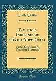 Telecharger Livres Traditions Indiennes Du Canada Nord Ouest Textes Originaux Et Traduction Litterale Classic Reprint (PDF,EPUB,MOBI) gratuits en Francaise
