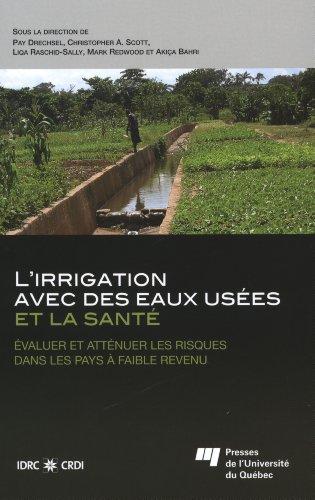 L'irrigation avec des eaux usées et la santé : Evaluer et atténuer les risques dans les pays à faible revenu