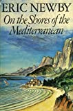 Cover of: On the Shores of the Mediterranean | Eric Newby