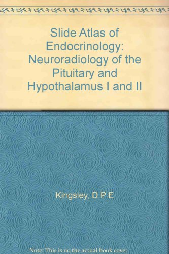Slide Atlas of Endocrinology: Neuroradiology of the Pituitary and Hypothalamus I and II