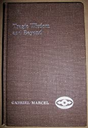 Tragic Wisdon and Beyond: Including Conversations Between Paul Ricoeur and Gabriel Marcel