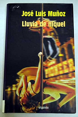 Lluvia de niquel (Algaida Literaria) por Jose Luis Munoz Jimeno