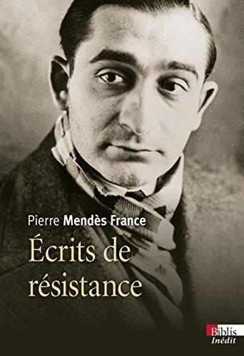Ecrits de résistance par Pierre Mendes france