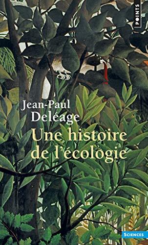 Une histoire de l'écologie par Jean-paul Deleage