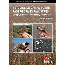 Estudios de campo sobre paseriformes palustres. Ecología, evolución, comunidades y conservación (Técnicas en Biología de la Conservación)