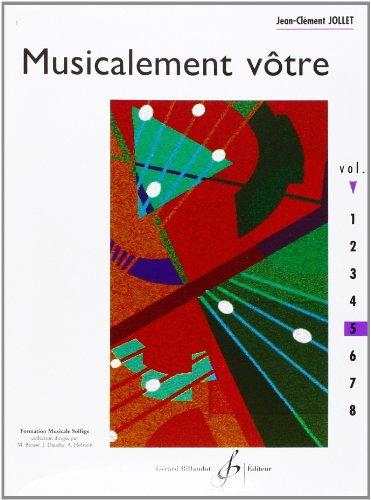 Musicalement Votre Volume 5 par Jean Clément Jollet