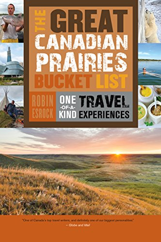 Sk Naturals (The Great Canadian Prairies Bucket List: One-of-a-Kind Travel Experiences (The Great Canadian Bucket List Book 5) (English Edition))