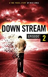Downstream - Episode 2: A time travel story (English Edition)